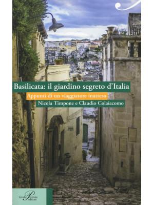 Basilicata: il giardino segreto d'Italia. Appunti di un viaggiatore inatteso