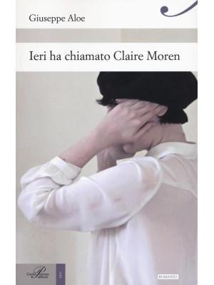 Ieri ha chiamato Claire Moren