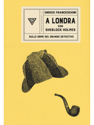 A Londra con Sherlock Holmes sulle orme del grande detective