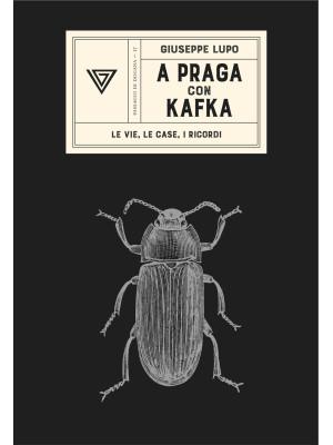 A Praga con Kafka. Le vie, le case, i ricordi