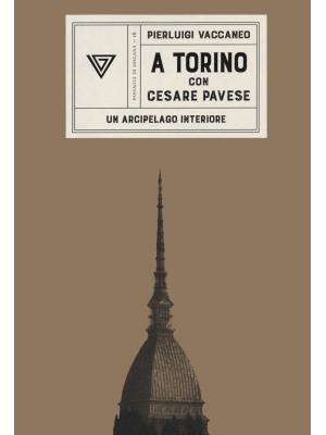 A Torino con Cesare Pavese. Un arcipelago interiore