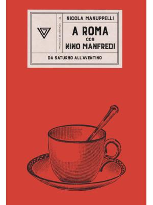 A Roma con Nino Manfredi. Da Saturno all'Aventino