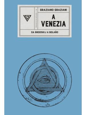 A Venezia. Da Brodskij a Bolaño