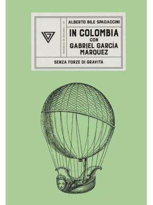 In Colombia con Gabriel García Márquez