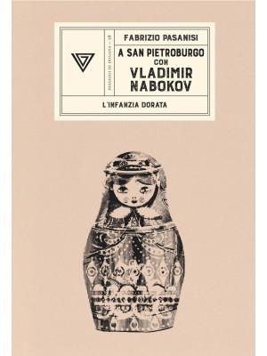 A San Pietroburgo con Vladimir Nabokov. L'infanzia dorata