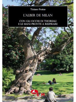 L'alber de Milan. Con gli occhi di Thoreau e le mani pronte a respirare