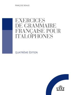Exercices de grammaire française pour italophones. Con File audio per il download