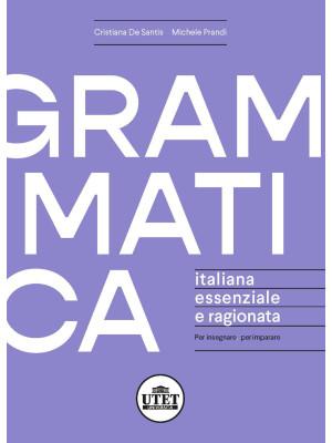 Grammatica italiana essenziale e ragionata