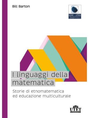 I linguaggi della matematica. Storie di etnomatematica ed educazione multiculturale