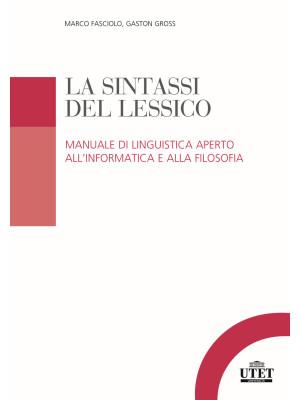 La sintassi del lessico. Manuale di linguistica aperto all'informatica e alla filosofia