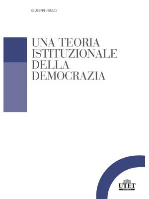 Una teoria istituzionale della democrazia