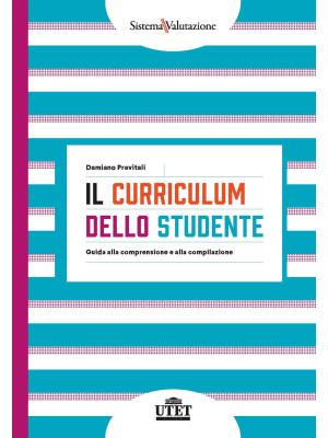 Il curriculum dello studente. Guida alla comprensione e alla compilazione