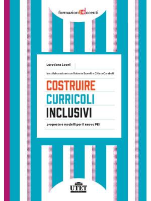 Costruire curricoli inclusivi. Proposte e modelli per il nuovo PEI