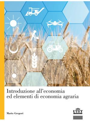Introduzione all'economia ed elementi di economia agraria