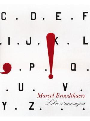 Marcel Broodthaers. Libro d'immagini. Ediz. illustrata