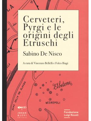 Cerveteri, Pyrgi e le origini degli Etruschi. Con Carta geografica ripiegata