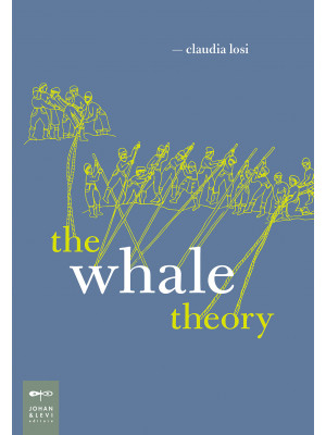 The Whale Theory. Ediz. illustrata