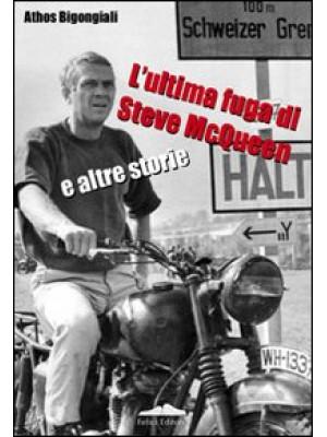 L'ultima fuga di Steve McQueen e altre storie