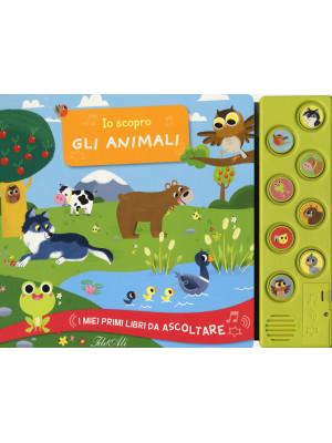 Io scopro gli animali. I miei primi libri da ascoltare. Ediz. a colori