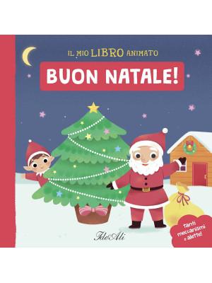 Buon Natale! Il mio libro animato. Ediz. a colori