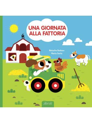 Una giornata alla fattoria. Ediz. a colori. Con gadget