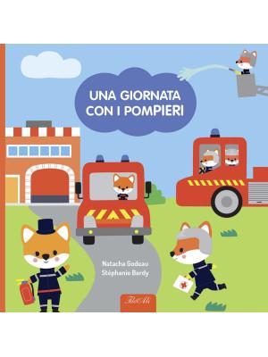 Una giornata con i pompieri. Ediz. a colori. Con gadget