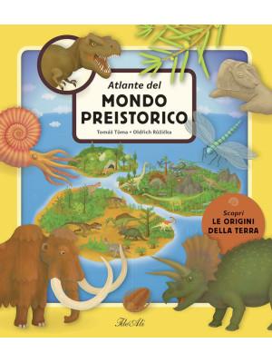 Atlante del mondo preistorico. Ediz. a colori