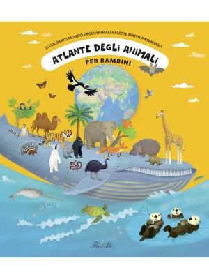 Atlante degli animali per bambini. Il colorato mondo degli animali in sette mappe pieghevoli. Ediz. a colori