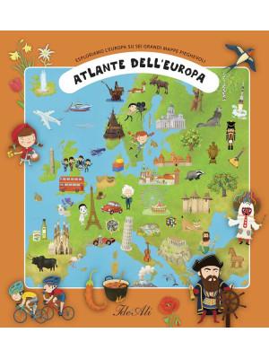 Atlante dell'Europa. Esploriamo l'Europa su sei grandi mappe pieghevoli. Ediz. a colori