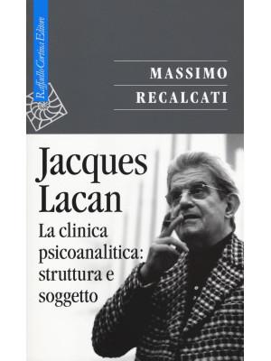 Jacques Lacan. Vol. 2: La clinica psicoanalitica: struttura e soggetto