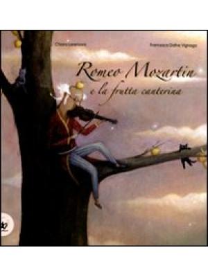 Romeo Mozartin e la frutta canterina. Ediz. illustrata