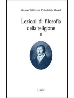 Lezioni di filosofia della religione. Vol. 2: La religione determinata