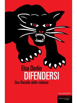 Difendersi. Una filosofia della violenza