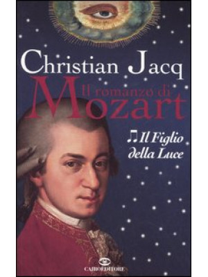 Il figlio della luce. Il romanzo di Mozart. Vol. 2