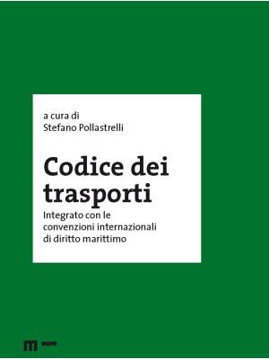 Codice dei trasporti integrato con le convenzioni internazionali di diritto marittimo