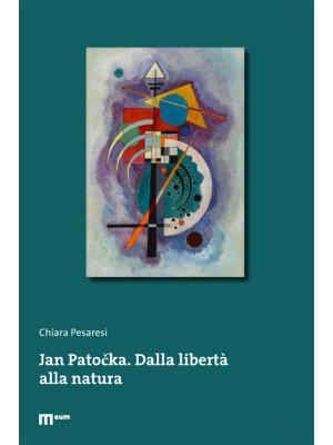 Jan Patocka. Dalla libertà alla natura. Ediz. multilingue