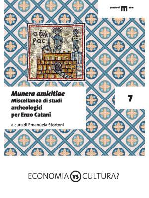 Munera amicitiae. Miscellanea di studi archeologici per Enzo Catani