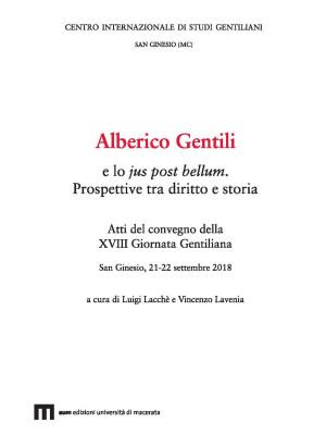 Alberico Gentili e lo jus post bellum. Prospettive tra diritto e storia. Atti del convegno (San Ginesio, 21-22 settembre 2018)