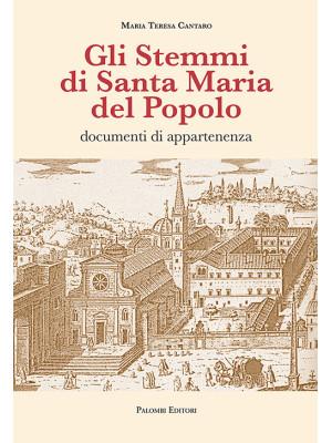 Gli stemmi di Santa Maria del Popolo. Documenti di appartenenza. Ediz. illustrata