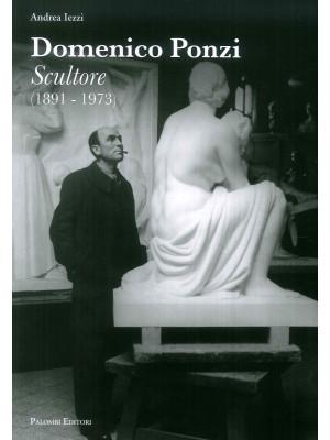 Domenico Ponzi. Sculture (1891-1973). Ediz. illustrata