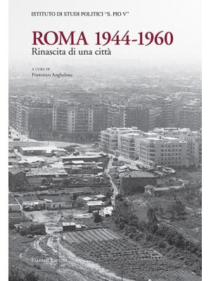 Roma 1944-1960. Rinascita di una città