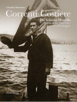 Correnti costiere. Pio Schiano Moriello. Storia di un marinaio di salvataggio