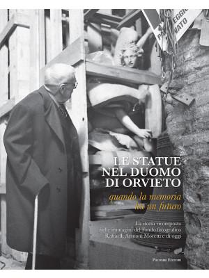 Le statue nel duomo di Orvieto. Quando la memoria ha un futuro. Ediz. illustrata