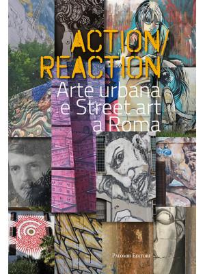 Action reaction. Arte urbana e street art a Roma