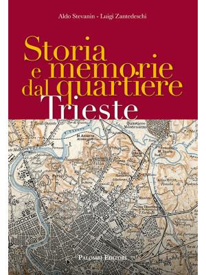 Storia e memorie dal quartiere Trieste