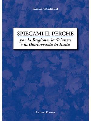 Spiegami il perché. Per la ragione, la scienza e la democrazia in Italia