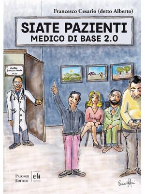 Siate pazienti. Medico di base 2.0