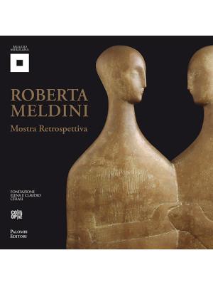 Roberta Meldini. Plastica linearità e sinuosa tridimensionalità