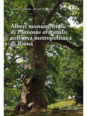 Alberi monumentali di Platanus orientalis nell'area metropolitana di Roma