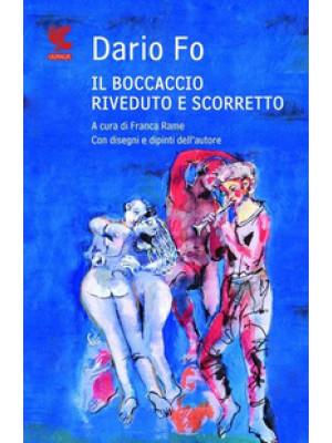 Il Boccaccio riveduto e scorretto. Ediz. illustrata